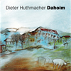 Dieter Huthmacher mit Band: Dahoim - Preview