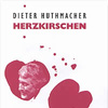 Dieter Huthmacher: HERZKIRSCHEN - Preview